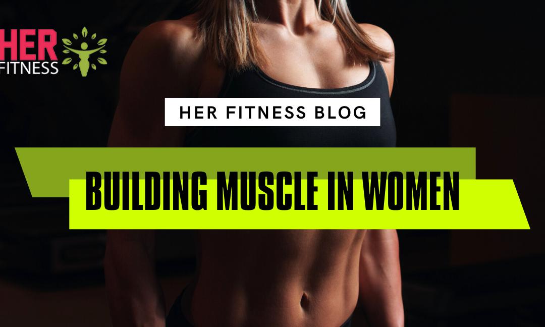 Building muscle in women